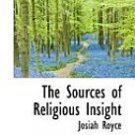 The Sources of Religious Insight by Josiah Royce