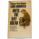 Until the Day Break; A Novel by Louis Bromfield
