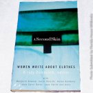 A Second Skin: Women Write about Clothes by Kirsty Dunseath, Margaret Atwood, Carol Shields