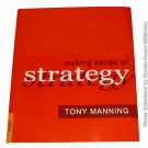 Making Sense of Strategy by Tony Manning 1st, 1st