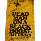 Dead Man on a Black Horse T5708 by Ray Hogan