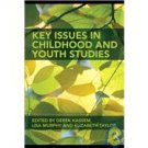 Key Issues in Childhood and Youth Studies by Derek Kassem, Lisa Murphy, Elizabeth Taylor