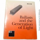 Ballasts and the Generation of Light by IESNA Ballast Task Force
