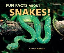 Fun Facts About Snakes! (I Like Reptiles and Amphibians!) by Carmen Bredeson