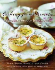 Cooking from Memory: A Journey Through Jewish Food by Hayley Smorgon, Gaye Weeden, Natalie King