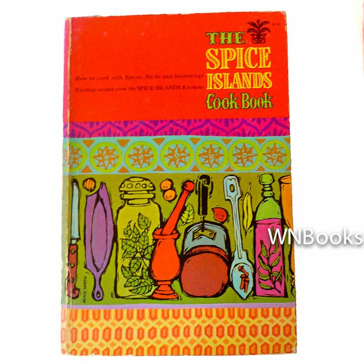 The Spice Islands Cookbook by The Spice Islands Home Economics Staff