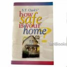 S. T. Clark's How Safe Is Your Home? by S. T. Clark, Jennifer Nelson