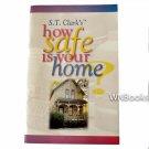 S. T. Clark's How Safe Is Your Home? by S. T. Clark, Jennifer Nelson