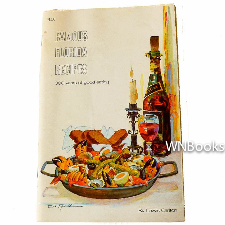 Famous Florida Recipes: 300 Years of Good Eating by Lowis Carlton
