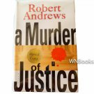 A Murder of Justice by Robert Andrews Signed