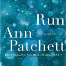 Run by Ann Patchett [ARC, Advance Reading Copy]