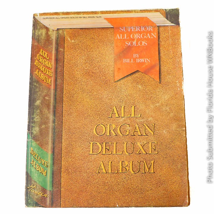 All Organ Deluxe Album, Superior All Organ Solos by Bill Irwin