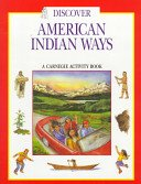 Discover American Indian Ways: A Carnegie Activity Book (Carnegie Discover Series) by Pamela Soeder