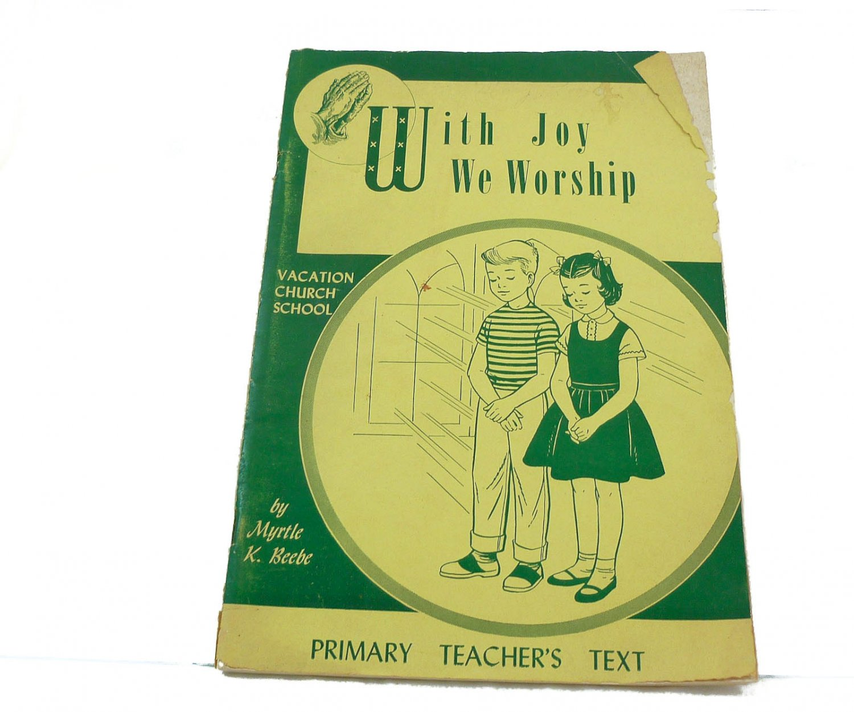 With Joy We Worship by Myrtle K Bebee 1955