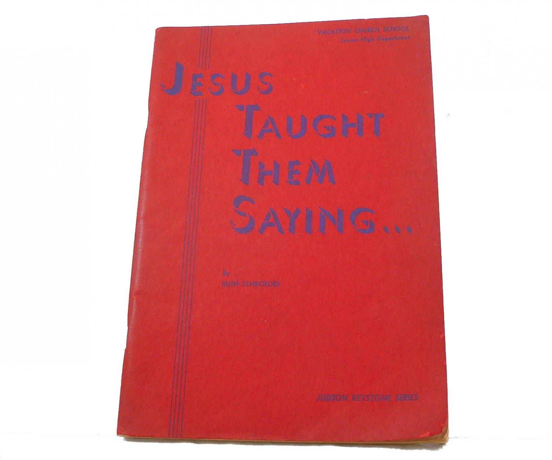 Jesus taught them, saying (Judson Keystone Series) by Ruth Jones Schroeder 1930