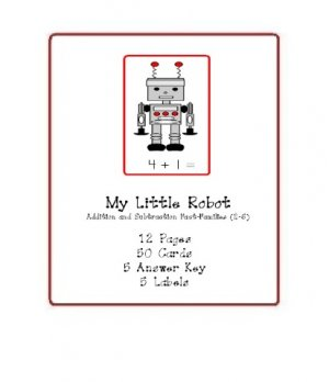 Math Center- Teacher Resources -My Little Robot(Addition and Subtraction Fact Families 2's - 6's )
