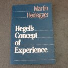 Hegel's Concept of Experience, by Martin Heidegger