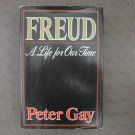 Freud: A Life for Our Time, by Peter Gay