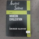 Ancient Science and Modern Civilization, by George Sarton