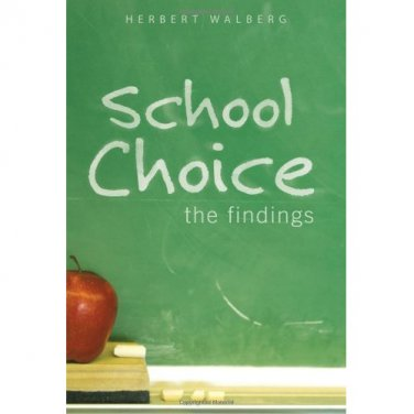 NEW School Choice : The Findings by Herbert J. Walberg (2007, Paperback)