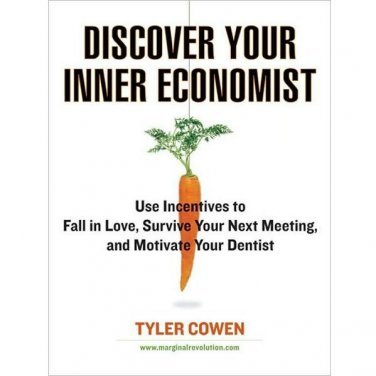 NEW Discover Your Inner Economist by Tyler Cowen (Hardcover)