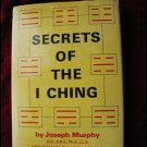 SECRETS OF THE I CHING - MURPHY (1970) HC
