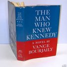 The Man Who Knew Kennedy by Vance Bourjaily 1967
