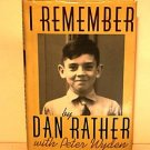 I Remember by Dan Rather, (1991, Hardcover) 1st Edition