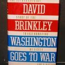 Washington Goes To War - David Brinkley - SIGNED