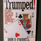 Trumped! by James Rutherford, John R. O'Donnell (199...The Inside Story of the Real Donald Trump