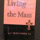 Living the Mass by F. Desplanques, S.J. 1953 Catholic