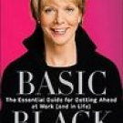 Basic Black by Cathleen Black (2007, Hardcover) - Brand New - First Edition - Getting Ahead At Work
