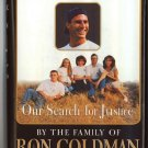 His Name Is Ron - Our Search For Justice by the Family of Ron Goldman