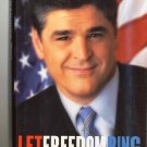 Let Freedom Ring by Sean Hannity - Winning The War of Liberty Over Liberalism - First Edition - NEW