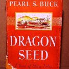 Dragon Seed Pearl S. Buck  A Novel of China Today 1942