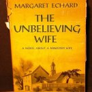 The Unbelieving Wife Margaret Echard Stated First Ed