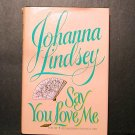 Say You Love Me by Johanna Lindsey (1996, Hardcover) EC