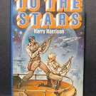 To The Stars Harry Harrison HCDJ Fine Condition 1981