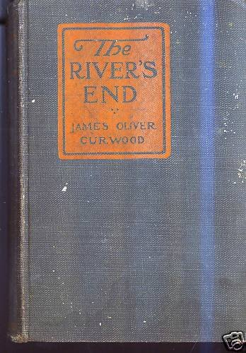 The River's End by James Oliver Curwood HC Poor