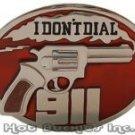 I don't Dial 911 Smoking Revolver Gun Belt Buckle, new