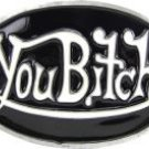 You Bitch Black White Enameled Belt Buckle, Brand New