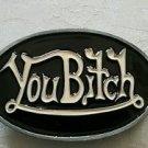 You Bitch Belt Buckle