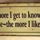 """The more I get to know some people - the more I like my dogs"" WEATHERED TIN SIGN"