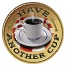 Coffee - Have Another Cup by Mike Patrick TIN SIGN
