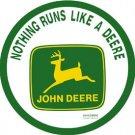 "John Deere Round ""Nothing Runs Like A Deere"" TIN SIGN"