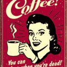 """""""Coffee - You can sleep when you're dead!"""" TIN SIGN"""