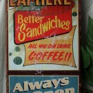 Eat here- better sandwiches! WEATHERED TIN SIGN