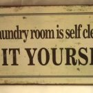 """""""This laundry room is self-cleaning - Do It Yourself!""""  TIN SIGN"""