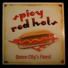 Spicy Red Hots - Queen City's Finest TIN SIGN