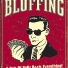 "Texas Hold'em Poker - ""Bluffing - A Pair of Balls Beats Anything"" TIN SIGN"